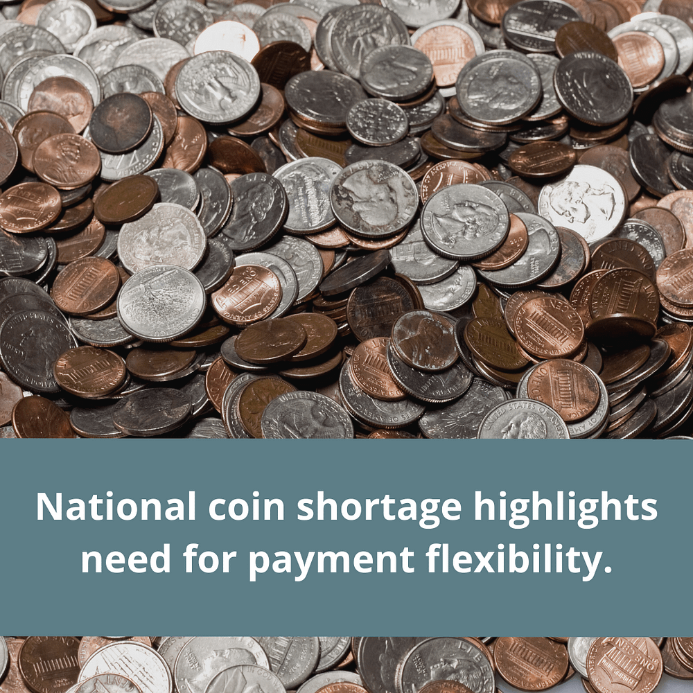 national coin shortage highlights need for payment flexibility